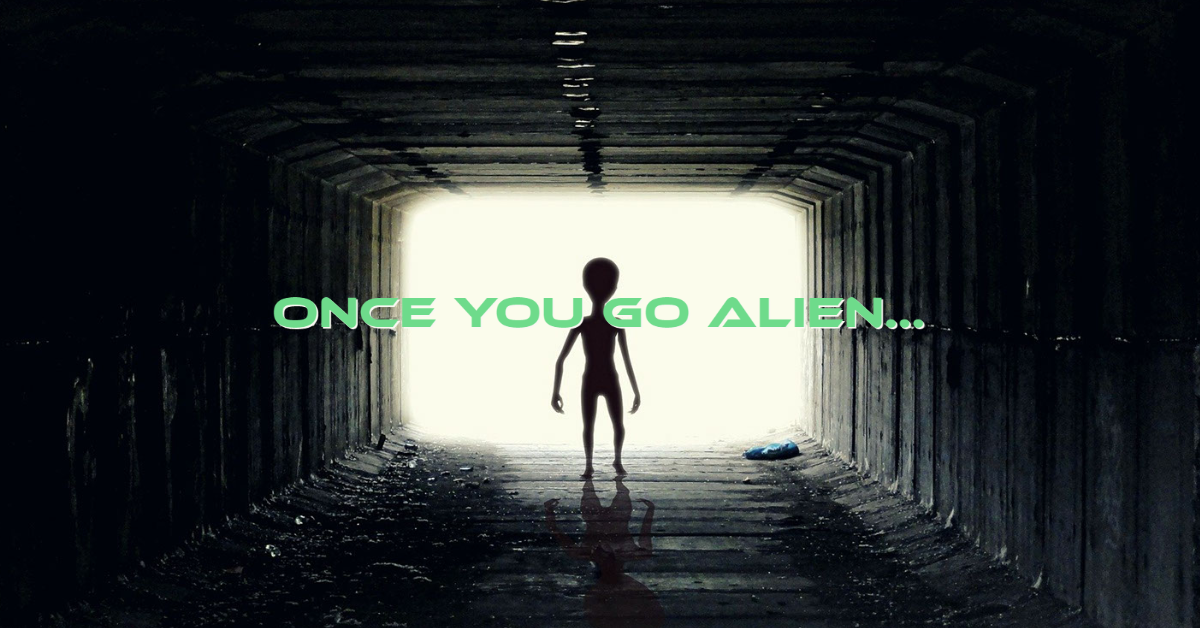 Once You Go Alien…