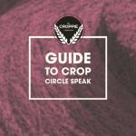 Dear Croppie: Online Circles Speak